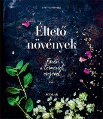 Lisette Kreischer - Éltető növények - Főzés a természet erejével (új példány)