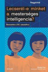 Shelly Fan-Lecserél-e minket a mesterséges intelligencia? (új példány)