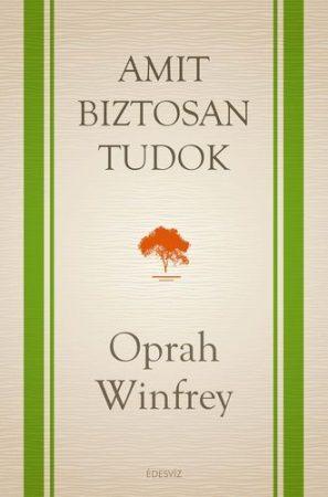 Oprah Winfrey-Amit biztosan tudok (Új példány, megvásárolható, de nem kölcsönözhető!)