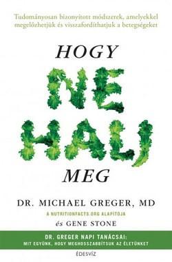 dr. Michael Greger - Hogy ne halj meg (új példány)