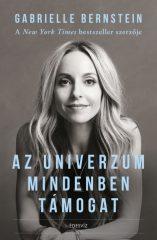 Gabrielle Bernstein - Az Univerzum mindenben támogat (Új példány, megvásárolható, de nem kölcsönözhető!)