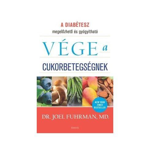 Dr. Joel Fuhrman-Vége a cukorbetegségnek (új példány)