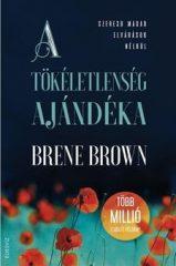 Brené Brown - A tökéletlenség ajándéka (új példány)