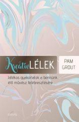 Pam Grout-Kreatív lélek (új példány)