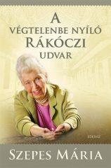 Szepes Mária - A végtelenbe nyíló Rákóczi udvar - CD-vel (új példány)