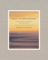 Oprah Winfrey - Élet adta bölcsesség (új példány)