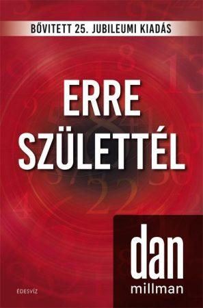 Dan Millman - Erre születtél - Jubileumi kiadás (új példány)