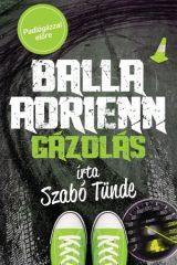 Szabó Tünde-Balla Adrienn 4. - Gázolás (Új példány, megvásárolható, de nem kölcsönözhető!)