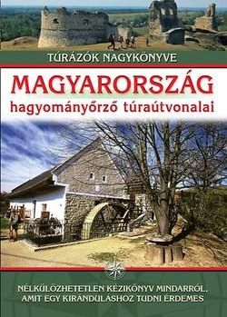 Magyarország hagyományőrző túraútvonalai (új példány)