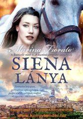 Marina Fiorato-Siena lánya (Új példány, megvásárolható, de nem kölcsönözhető!)
