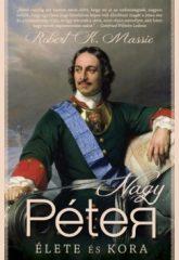 Robert K. Massie-Nagy Péter élete és kora (Új példány, megvásárolható, de nem kölcsönözhető!)