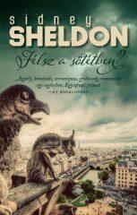 Sidney Sheldon-Félsz a sötétben? (Új példány, megvásárolható, de nem kölcsönözhető!)