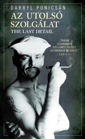 Darryl Ponicsán - Az utolsó szolgálat (új példány)