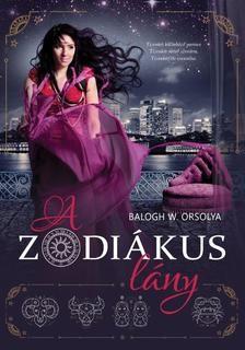 Balogh W. Orsolya - A zodiákus lány (új példány)