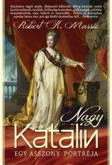 Robert K. Massie - Nagy Katalin - Egy asszony portréja (új példány)