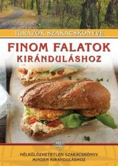 Finom falatok kiránduláshoz - Túrázók szakácskönyve (új példány)