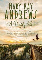Mary Kay Andrews - A Dagály Klub (új példány)