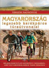 Magyarország legszebb kerékpáros túraútvonalai (új példány)