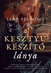 Leah Fleming - A kesztyűkészítő lánya (új példány)