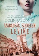 Colin Falconer-Szabadság, szerelem, Levine (új pédány)