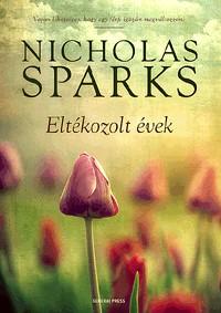 Nicholas Sparks-Eltékozolt évek (új példány)