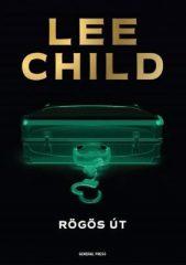 Lee Child-Rögös út (Új példány, megvásárolható, de nem kölcsönözhető!)