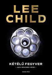 Lee Child-Kétélű fegyver (új példány)