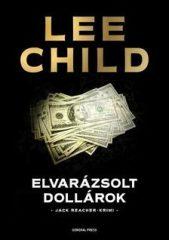 Lee Child-Elvarázsolt dollárok (Új példány, megvásárolható, de nem kölcsönözhető!)