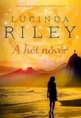 Lucinda Riley - A hét nővér (Új példány, megvásárolható, de nem kölcsönözhető!)