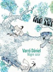 Varró Dániel -  Bögre azúr (Új példány, megvásárolható, de nem kölcsönözhető!)
