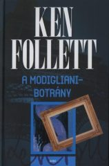 Ken Follett - A Modigliani-botrány (új példány)