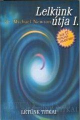 Dr. Michael Newton-Lelkünk útja I. (új példány)