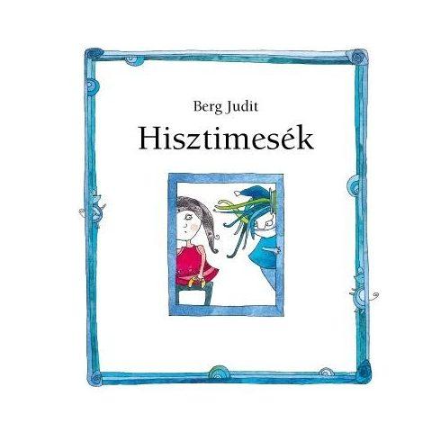 Berg Judit - Hisztimesék (új példány)