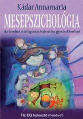 Kádár Annamária-Mesepszichológia (Új példány, megvásárolható, de nem kölcsönözhető!)