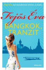 Fejős Éva-Bangkok, tranzit (új példány)
