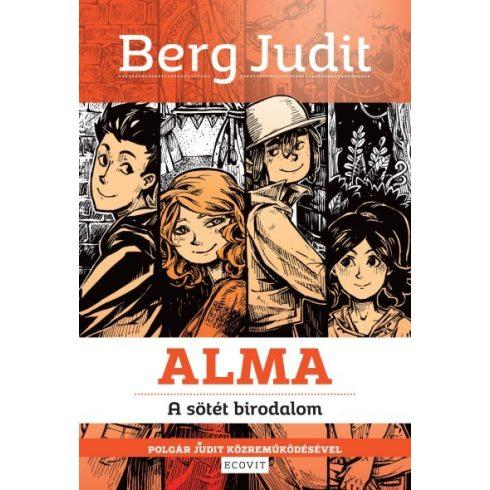 Berg Judit és Polgár Judit -  Alma - A sötét birodalom (új példány)