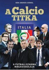 A Calcio titka - A futballszakma magasiskolája (Új példány, megvásárolható, de nem kölcsönözhető!)