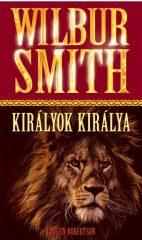 Wilbur Smith - Királyok Királya (új példány)