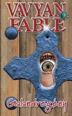 Vavyan Fable-Galandregény (Új példány, megvásárolható, de nem kölcsönözhető!)