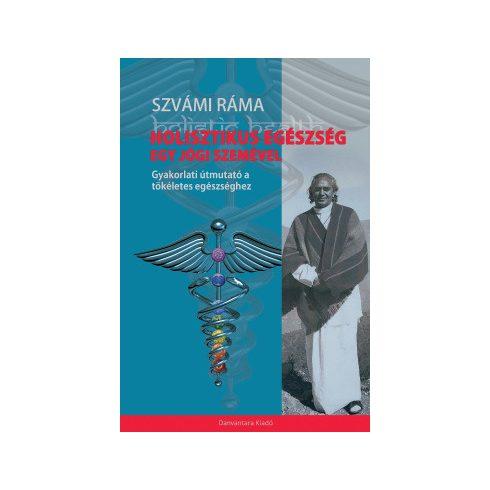 Szvámi Ráma - Holisztikus Egészség egy Jógi szemével (új példány)