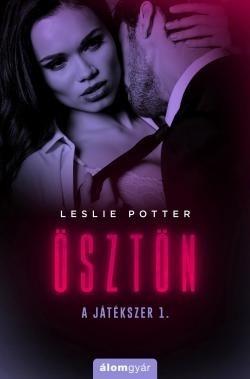 Leslie Potter - Ösztön / A játékszer 1. (új példány)