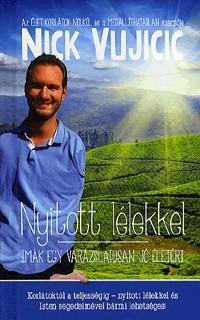 Nick Vujicic-Nyitott lélekkel (új példány)