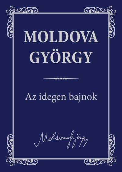 Moldova György - Az idegen bajnok (új példány)