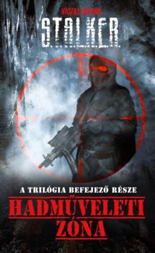 Vaszilij Orehov - S.T.A.L.K.E.R.-Hadműveleti Zóna (új példány)