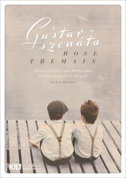 Rose Tremain-A Gustav-szonáta (Új példány, megvásárolható, de nem kölcsönözhető!)