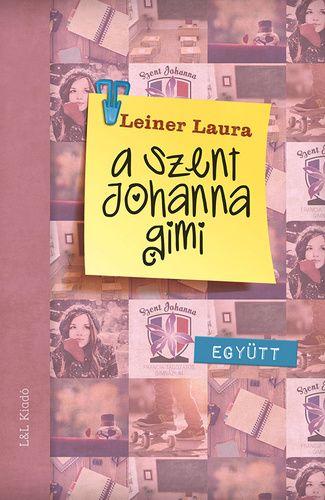 Leiner Laura-A Szent Johanna gimi 2.:Együtt (új példány)