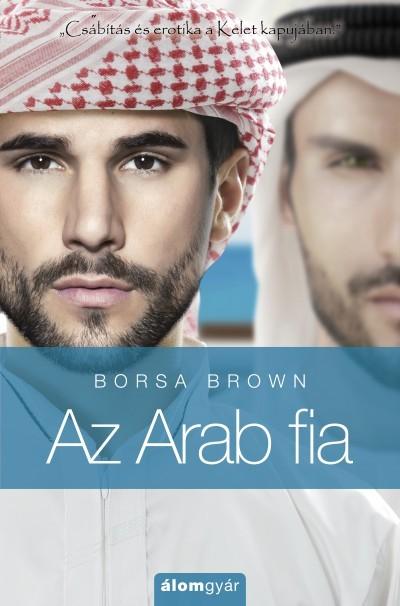 Borsa Brown - Az Arab fia (Új példány, megvásárolható, de nem kölcsönözhető!)