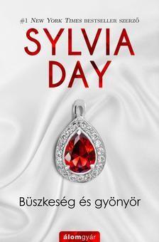Sylvia Day - Büszkeség és gyönyör (új példány)