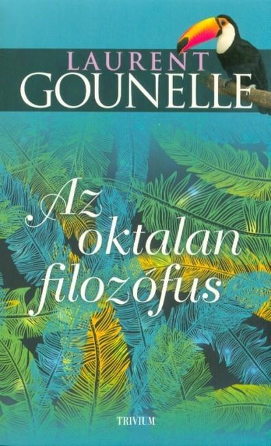 Laurent Gounelle-Az oktalan filozófus (új példány)