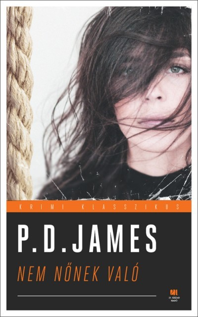 P.d. James - Nem nőnek való-Cordelia Grey regények 1. (új példány)